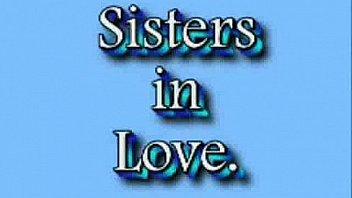 sisters in love Lesbian sex